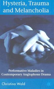 【预订】Hysteria, Trauma and Melancholia: Performative