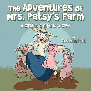 【预订】The Adventures of Mrs. Patsy's Farm: A Gift! Is a