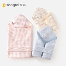 童泰婴ti抱被春秋纯so新生儿襁褓布用品初生夏季薄式睡袋包被